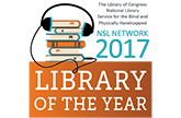 The Library of Congress National Library Service for the Blind and Physically Handicapped NLS Network 2017 Library of the Year