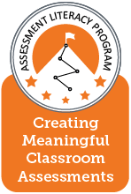 Colorado Assessment Literacy Program - Creating Meaningful Classroom Assessments