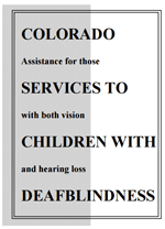 Colorado Services to Children with Deafblindness: Assistance for those with both vision and hearing loss