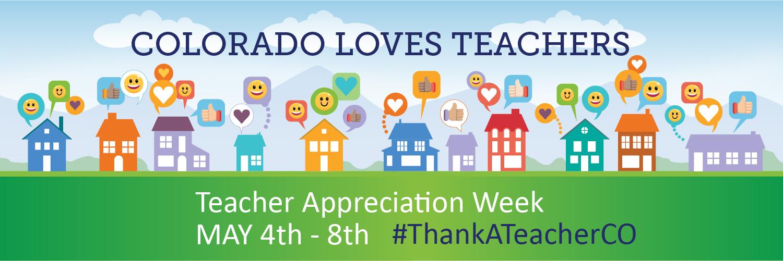 Colorado Loves Teachers Teacher Appreciation Week May 4th-8th #ThankATeacerCO