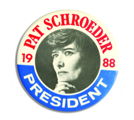 Pat Schroeder, 1988 Presidential Campaign Button