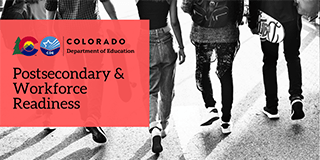 Colorado Department of Education Postsecondary and Workforce Readiness