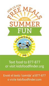 Join us for free meals and summer fun, Summer Food Service Program USDA, Text food to 877-877 or visit kidsfoodfinder.org