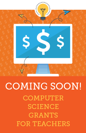 Coming soon! Computer science grant for teachers
