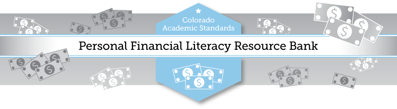 Colorado Academic Standards - Personal Financial Literacy Resource Bank