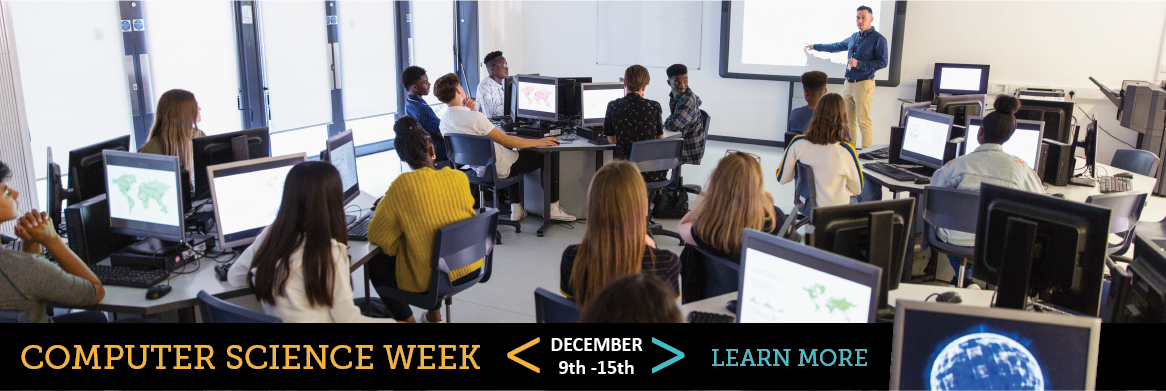 Computer Science Education Week Dec. 9-15 Learn More
