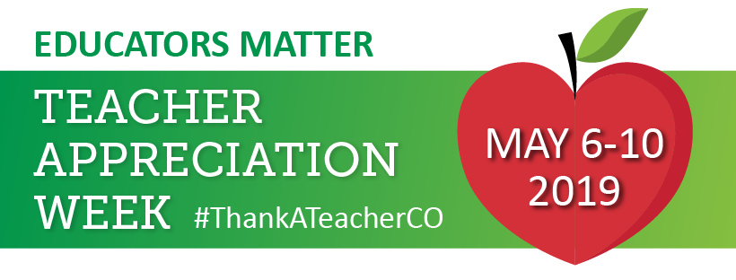 Educators Matter, Teacher Appreciation Week, #ThankATeacherCO May 6-10, 2019