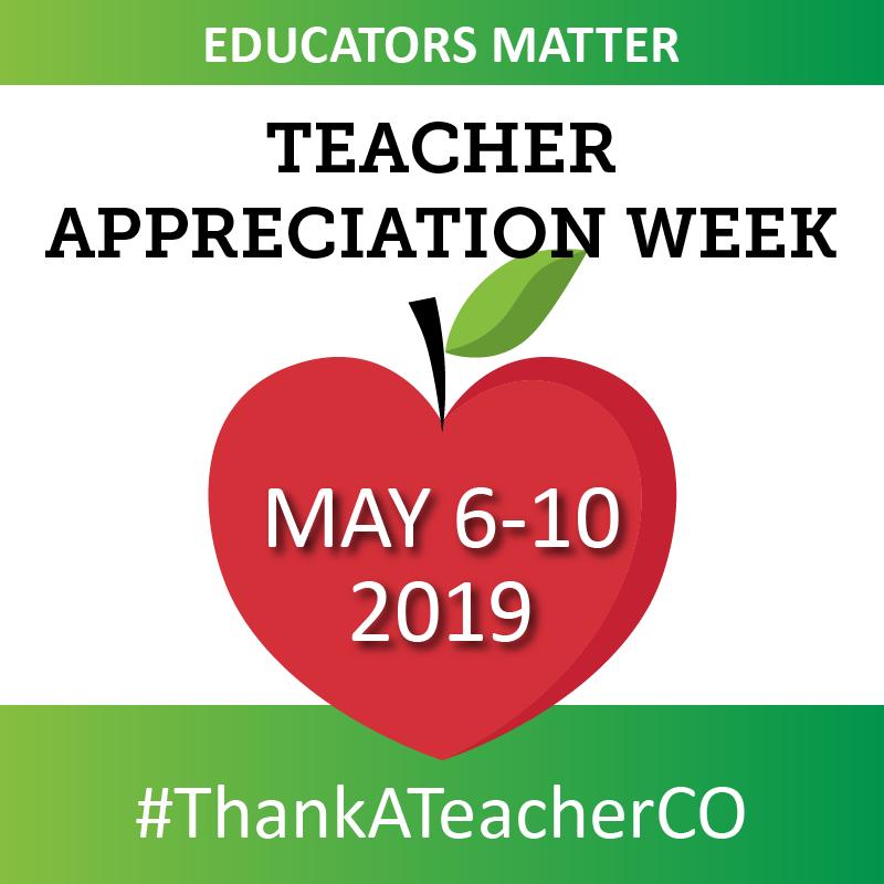 Educators Matter, Teacher Appreciation Week, #ThankATeacherCO May 6-10, 2019