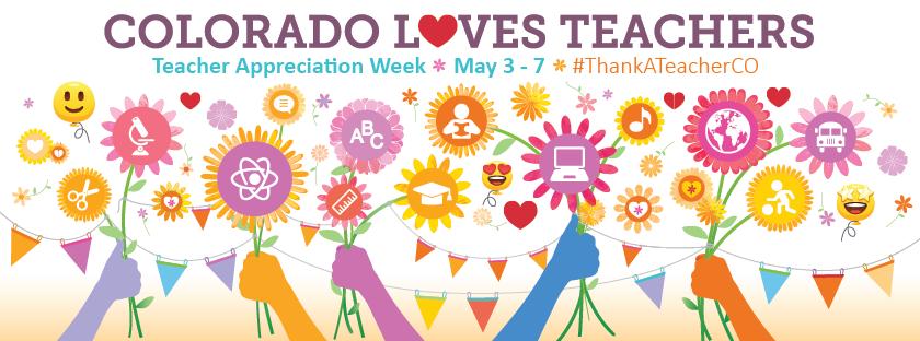 Colorado Loves Teachers Teacher Appreciation Week May 3- 7  #ThankATeacerCO