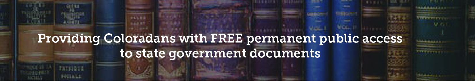 Providing Coloradans with FREE permanent public access to state government documents